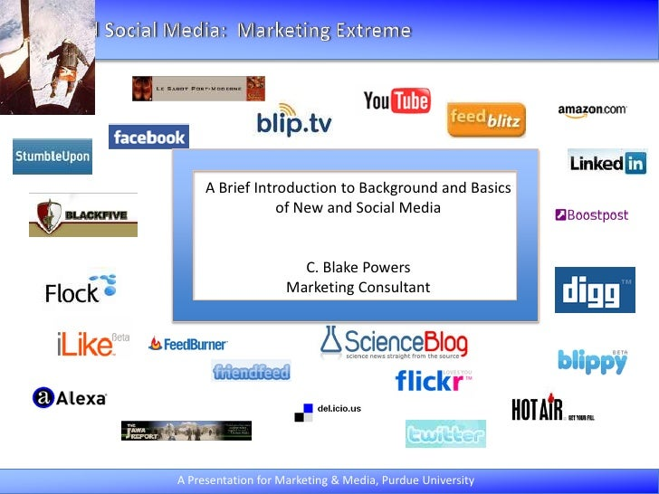 A Brief Introduction to Background and Basics<br />of New and Social Media<br />C. Blake Powers<br />Marketing Consultant<...