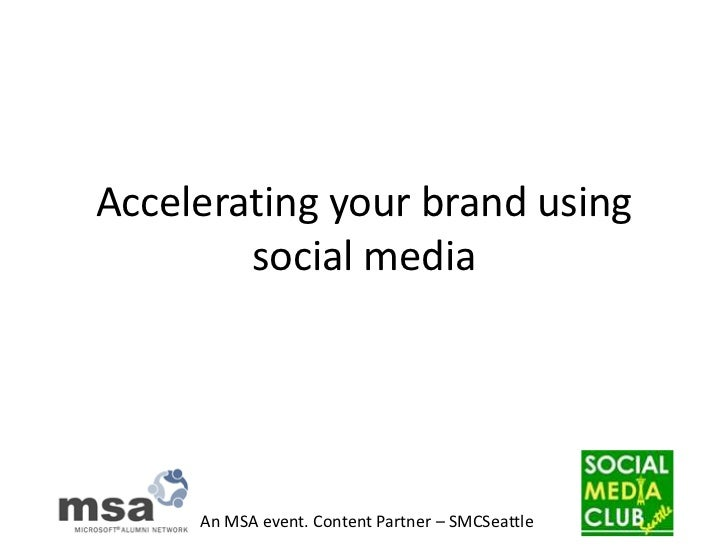 Accelerating your brand using social media<br />