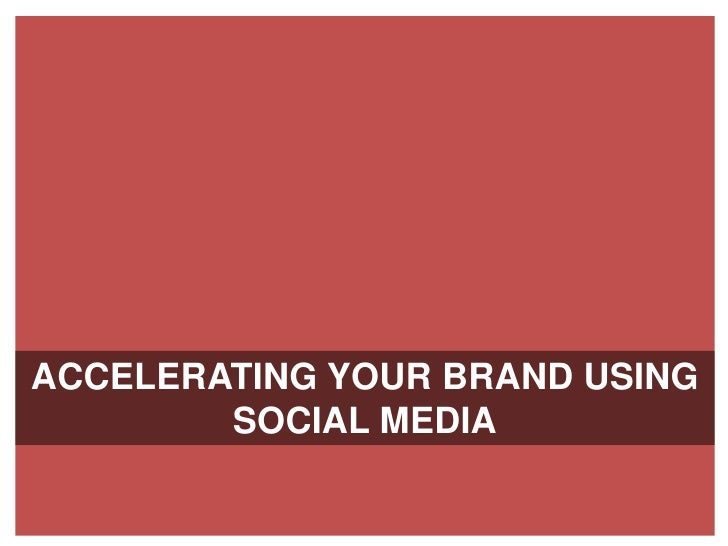 Accelerating your personal brand using social media