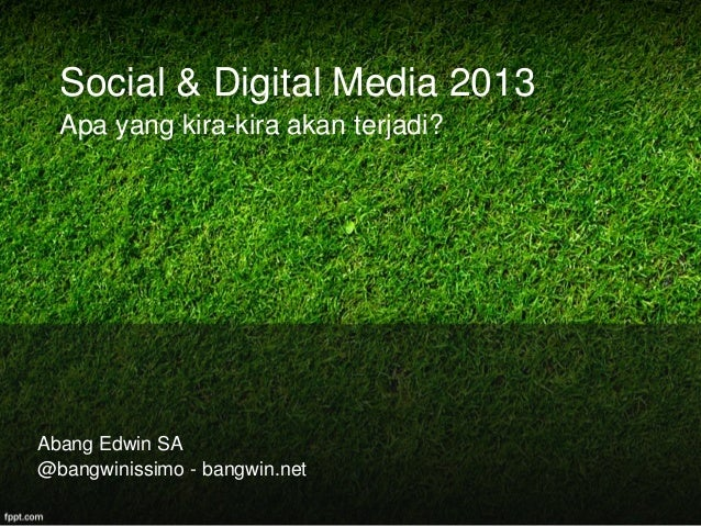Social & Digital Media Prediction 2013 (in Bahasa Indonesia)