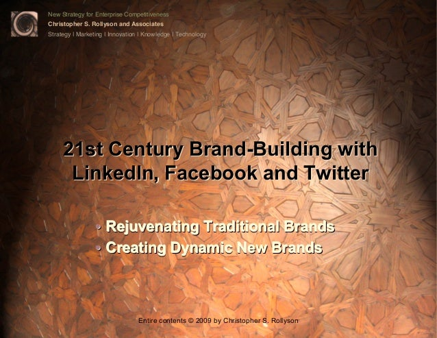 21st Century Brand Building with LinkedIn, Facebook and Twitter