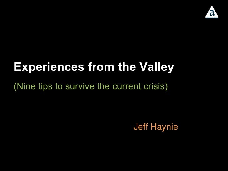 Experiences from the Valley (Nine tips to survive the current crisis)  Jeff Haynie