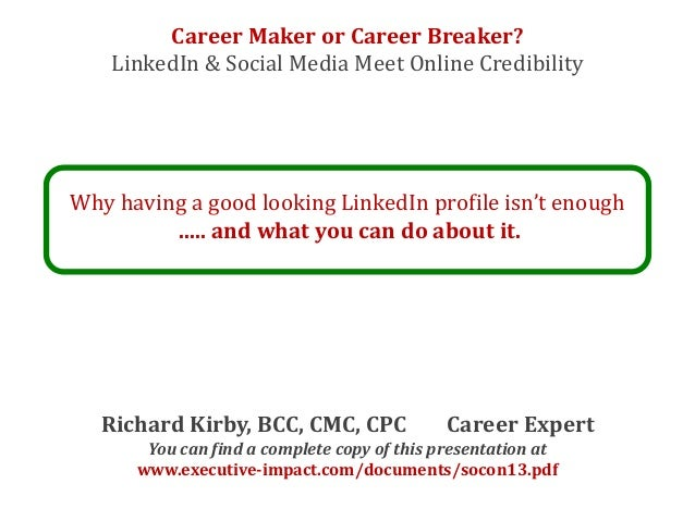 Career Maker or Breaker? LinkedIn, Social Media Meet Online Credibility   SoCon13
