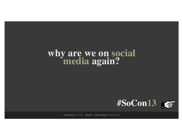 Why Are We on Social Media, Again? | SoCon13