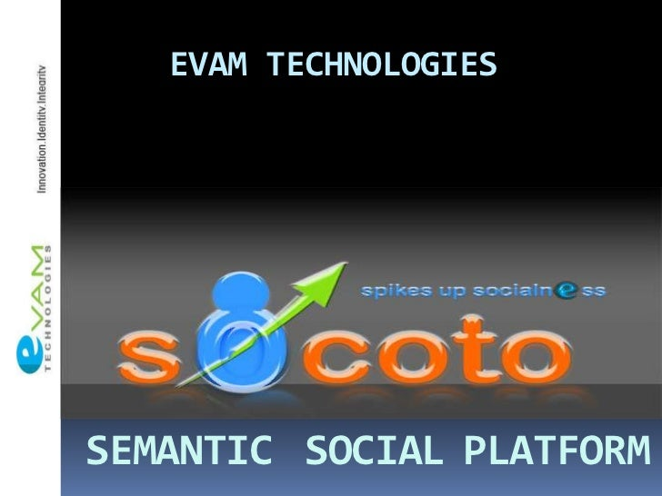 EVAM TECHNOLOGIESSEMANTIC SOCIAL PLATFORM