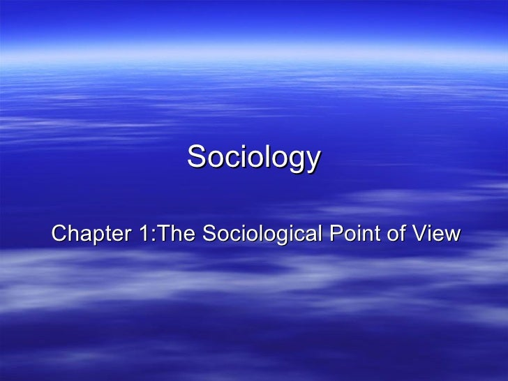 SociologyChapter 1:The Sociological Point of View