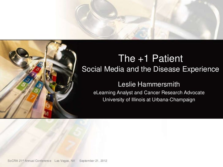 The +1 Patient                                                Social Media and the Disease Experience                     ...