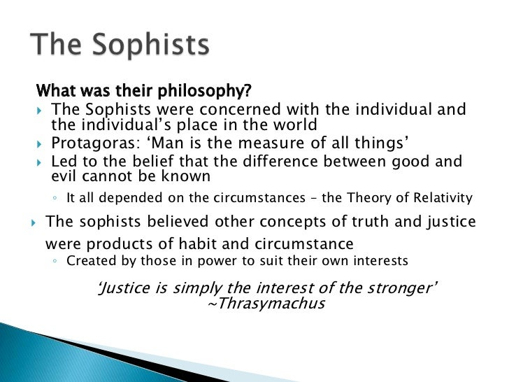 a comparison of the beliefs of the three sophists protagoras gorgias and thrasymachus Definition of sophists, the fifth-century sophists should include protagoras of to compare thrasymachus' views to those of the anonymous.