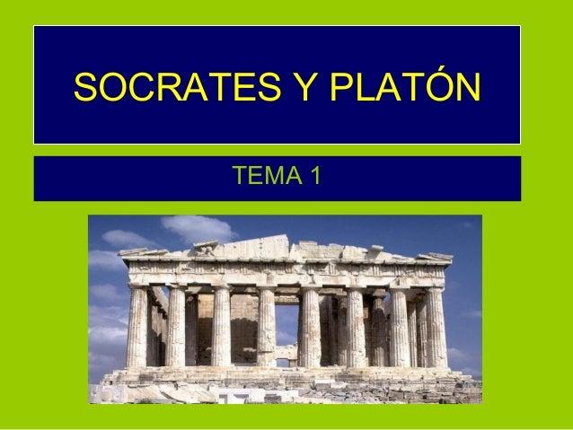 SOCRATES Y PLATÓN TEMA 1
