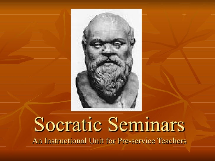 Socratic Seminars An Instructional Unit for Pre-service Teachers