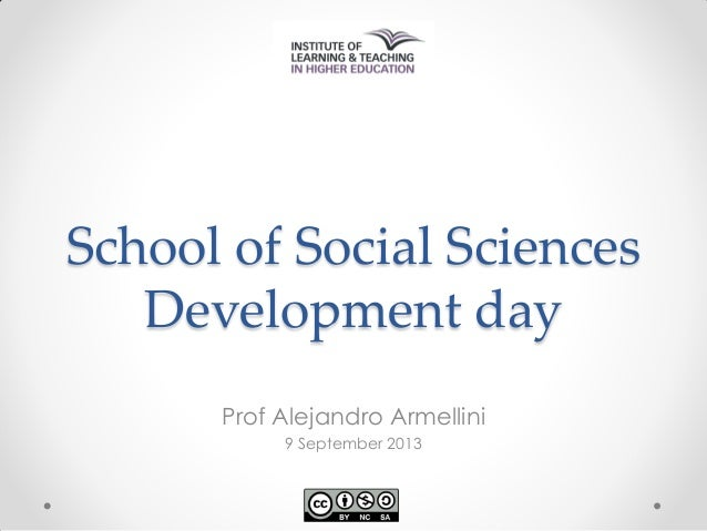 School of Social Sciences Development day Prof Alejandro Armellini 9 September 2013