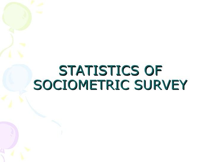 STATISTICS OF SOCIOMETRIC SURVEY