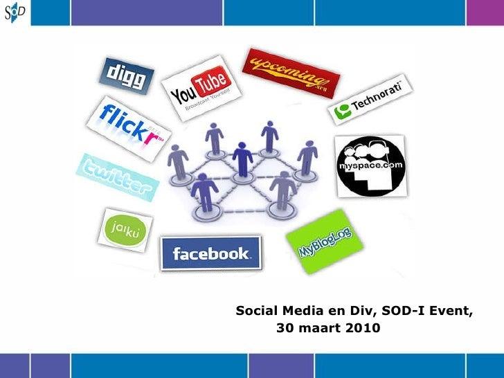 <ul><ul><li>Social Media en Div, SOD-I Event, </li></ul></ul><ul><ul><li>30 maart 2010 </li></ul></ul>