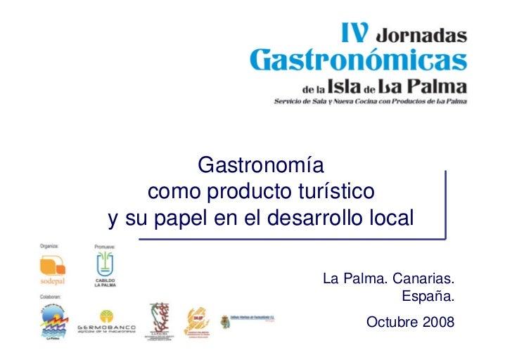 Gastronomia como producto turistico y su papel en el desarrollo local