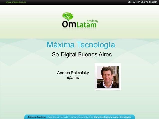 """So Digital Buenos Aires """"Máxima Tecnologia"""""""