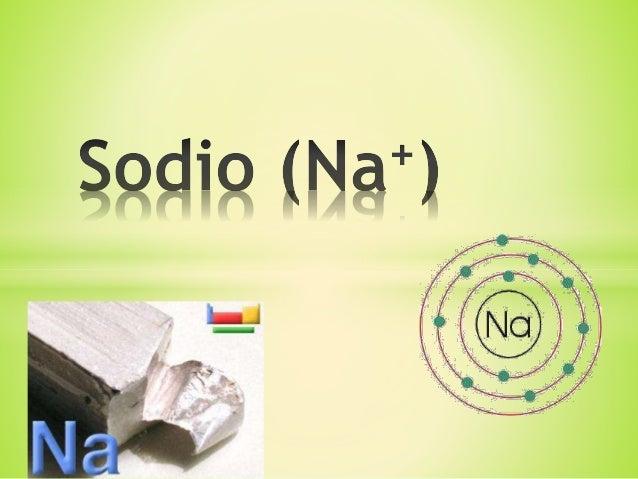 *Elemento químico, símbolo Na, número atómico 11 y peso atómico 22.99. *El sodio ocupa el sexto lugar por su abundancia en...