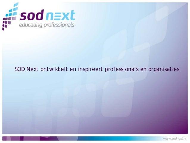 SOD Next ontwikkelt en inspireert professionals en organisaties