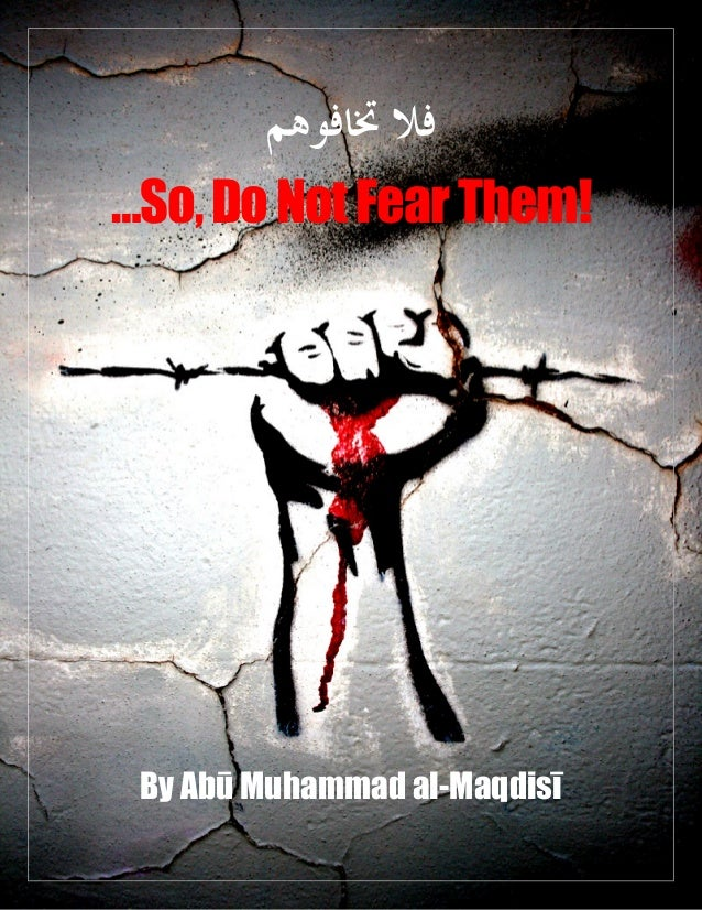 …So,DoNotFearThem!By Abū Muhammad al-Maqdisī