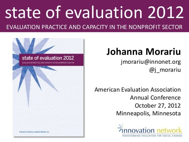 American Evaluation AssociationAnnual ConferenceOctober 27, 2012Minneapolis, Minnesotastate of evaluation 2012EVALUATION P...