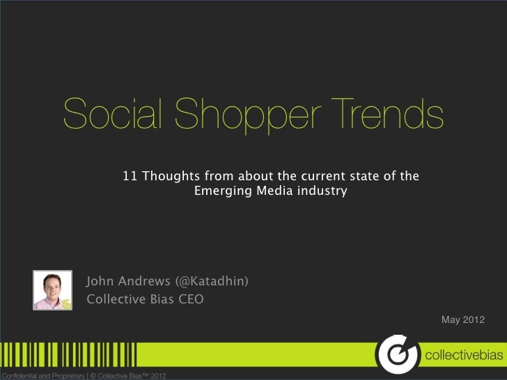 Social Shopper Trends      11 Thoughts from about the current state of the                Emerging Media industry John And...