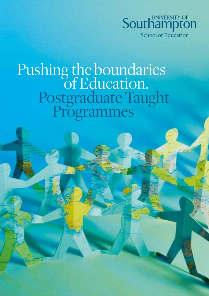 Pushing the boundaries       of Education.   Postgraduate Taught     Programmes