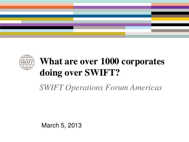 What are over 1,000 Corporates doing over SWIFT?