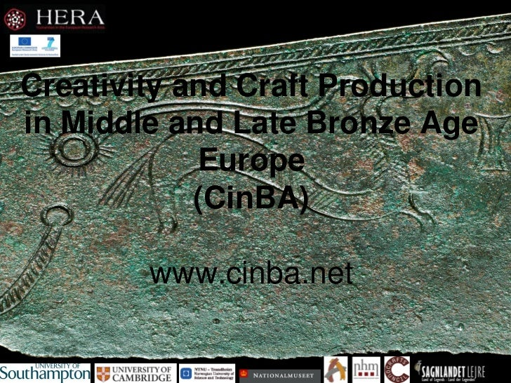 Creativity and Craft Productionin Middle and Late Bronze Age            Europe            (CinBA)        www.cinba.net