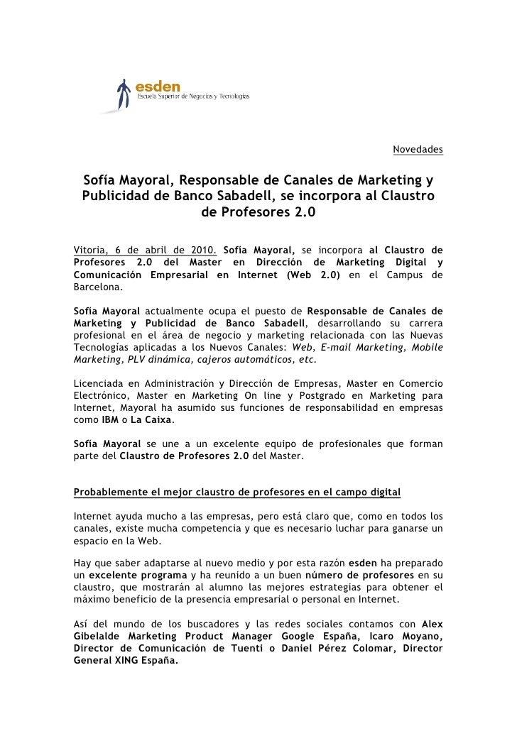 Novedades    Sofía Mayoral, Responsable de Canales de Marketing y  Publicidad de Banco Sabadell, se incorpora al Claustro ...