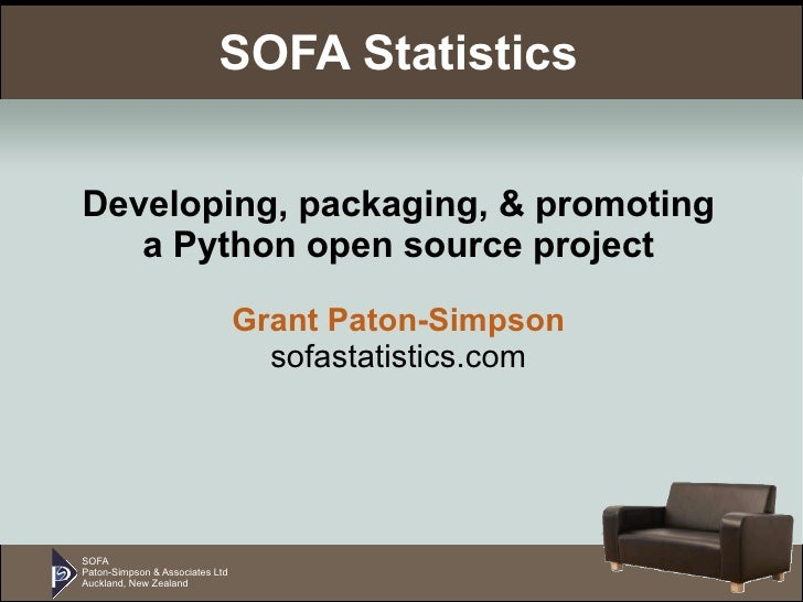 SOFA Paton-Simpson & Associates Ltd Auckland, New Zealand SOFA Statistics Developing, packaging, & promoting a Python open...