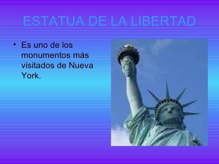 ESTATUA DE LA LIBERTAD• Es uno de los  monumentos más  visitados de Nueva  York.