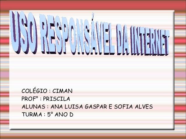 Uso responsável da Internet -Sofia Alves e Ana Luisa Gaspar - 5° D