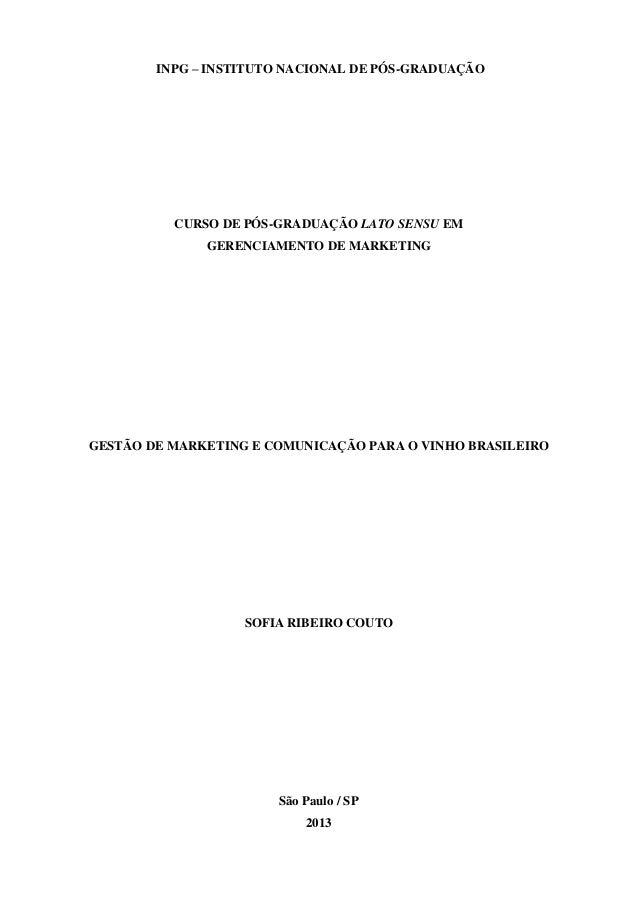 INPG – INSTITUTO NACIONAL DE PÓS-GRADUAÇÃO  CURSO DE PÓS-GRADUAÇÃO LATO SENSU EM GERENCIAMENTO DE MARKETING  GESTÃO DE MAR...