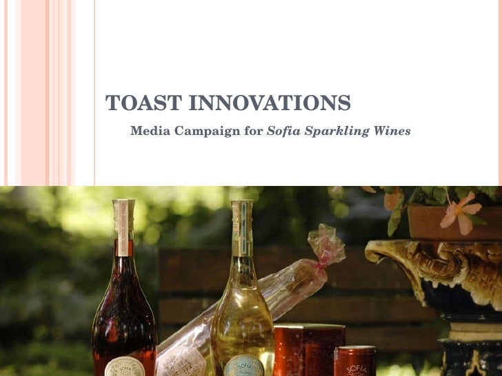 TOAST INNOVATIONS Media Campaign for  Sofia Sparkling Wines