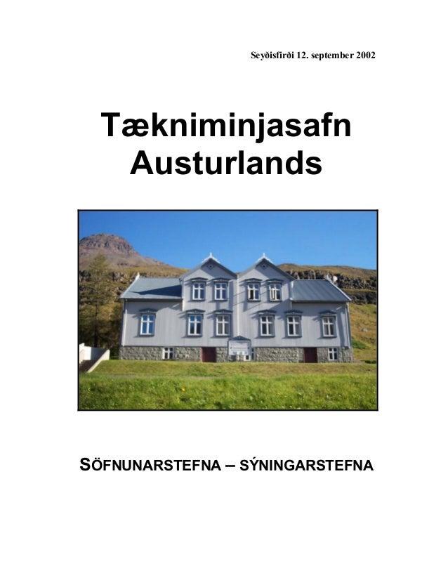 Seyðisfirði 12. september 2002  Tækniminjasafn Austurlands  SÖFNUNARSTEFNA – SÝNINGARSTEFNA