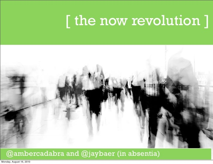 [ the now revolution ]        @ambercadabra and @jaybaer (in absentia) Monday, August 16, 2010