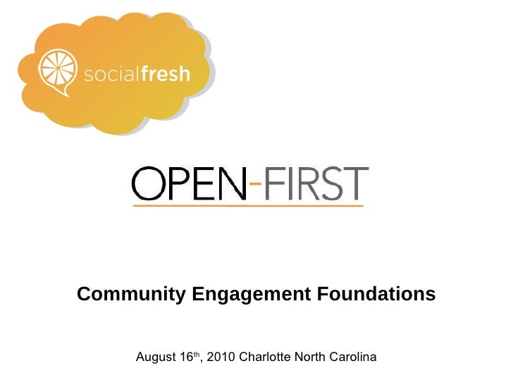 building the open enterprise Community Engagement Foundations August 16 th , 2010 Charlotte North Carolina