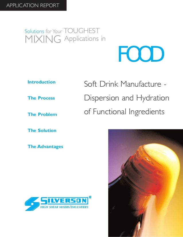 Soft Drink Manufacture - Dispersion and Hydration of Functional Ingredients The Advantages Introduction The Process The Pr...