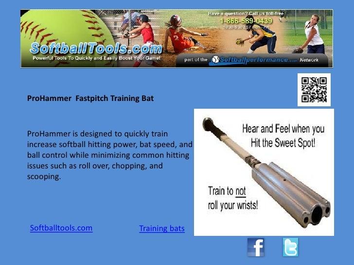 ProHammer Fastpitch Training BatProHammer is designed to quickly trainincrease softball hitting power, bat speed, andball ...
