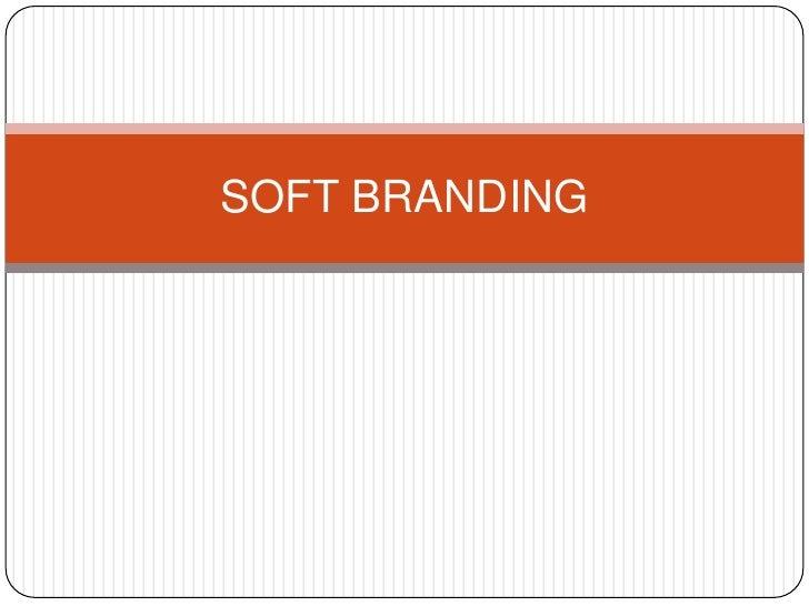 Soft Branding