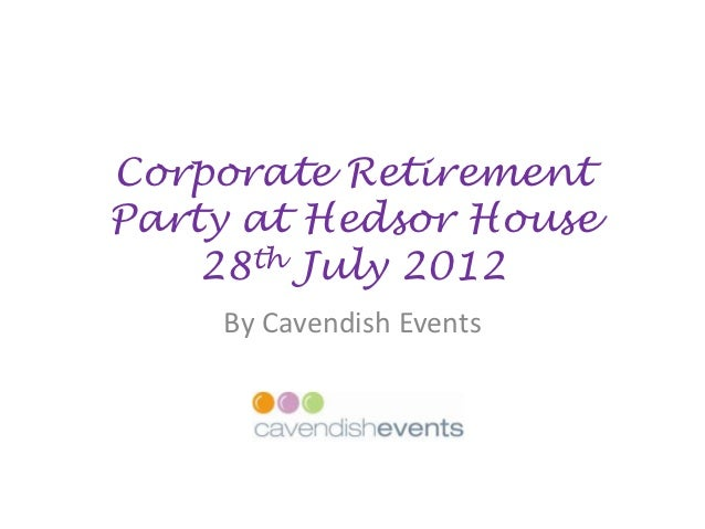 Corporate RetirementParty at Hedsor House    28th July 2012    By Cavendish Events
