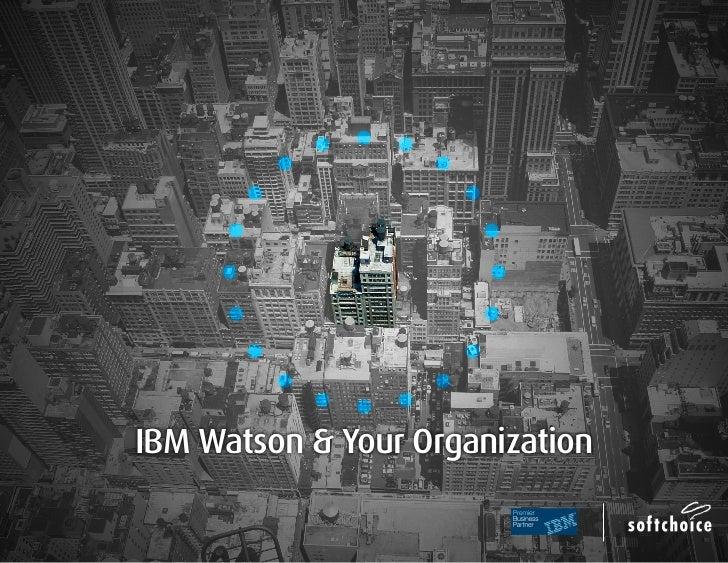 IBM Watson & Your Organization