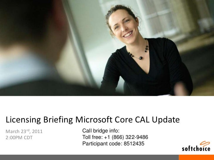 Softchoice   Microsoft Core CAL updates briefing