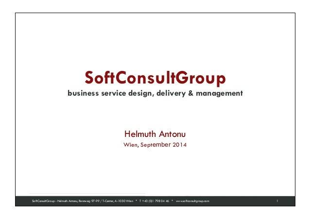 SoftConsultGroup  business service design, delivery & management SoftConsultGroup  serious about software  SoftConsultGrou...