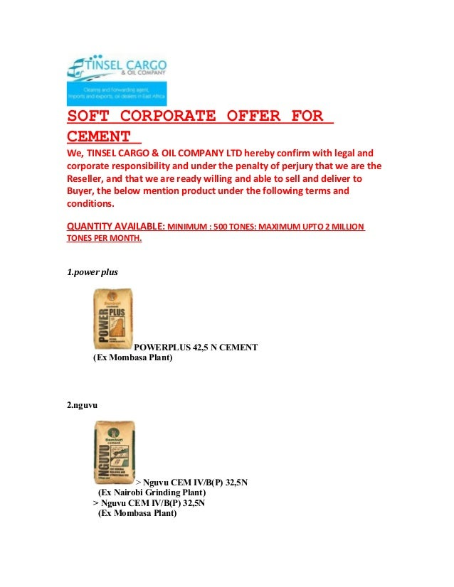 SOFT CORPORATE OFFER FOR CEMENT We, TINSEL CARGO & OIL COMPANY LTD hereby confirm with legal and corporate responsibility ...