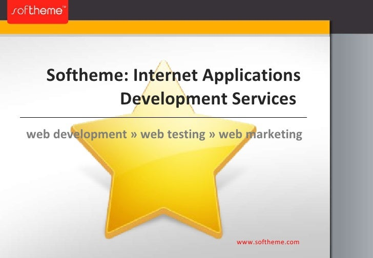 Softheme: Internet Applications Development Services  www.softheme.com web development  »  web testing  »  web marketing