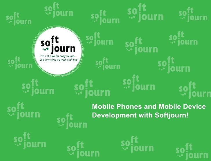 Mobile Phones and Mobile DeviceDevelopment with Softjourn!
