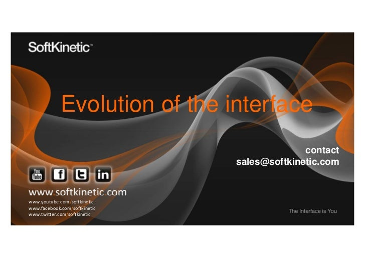 Softkinetic user interface evolution by Ilse Ravyse and Tanya Varbanove