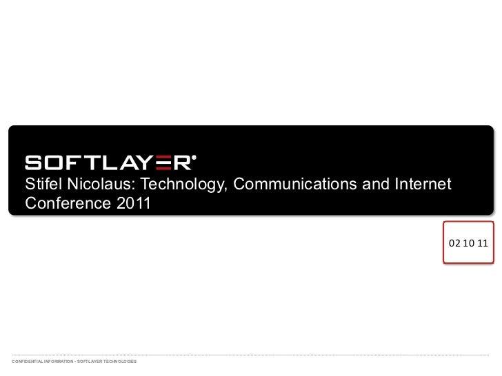 SoftLayer Presentation at Stifel Nicolaus Event Feb 10 2011 vfinal