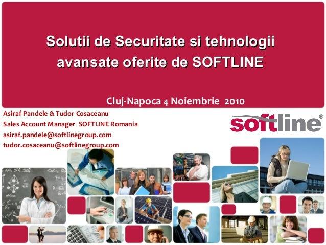 Asiraf Pandele & Tudor Cosaceanu Sales Account Manager SOFTLINE Romania asiraf.pandele@softlinegroup.com tudor.cosaceanu@s...