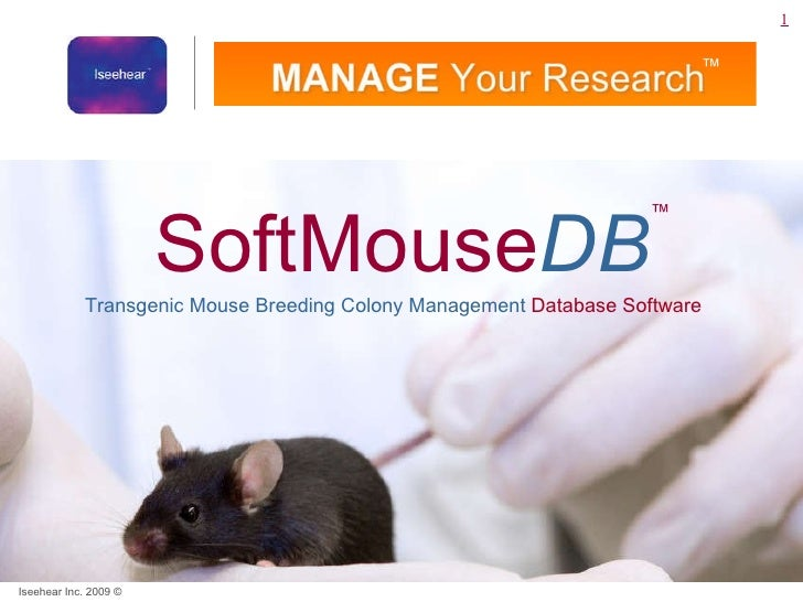 SoftMouse DB Transgenic Mouse Breeding Colony Management  Database Software  ™ ™